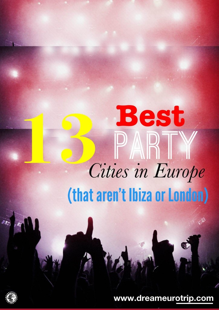13 best party cities to go clubbing in europe  nightlife